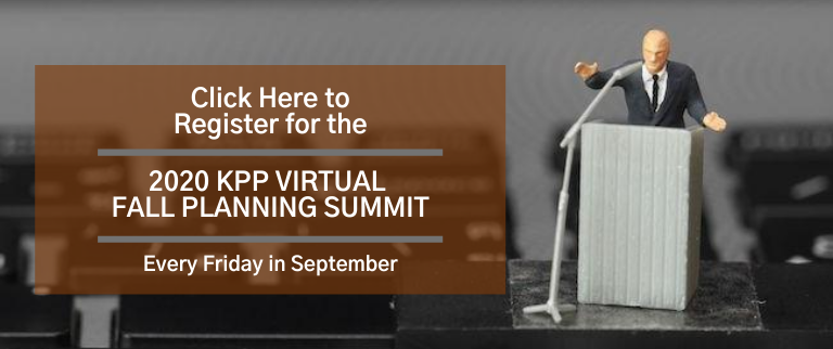 Click Here to Register for the 2020 KPP Virtual Fall Planning Summit | Every Friday in September